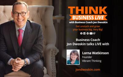 THINK Business LIVE: Jon Dwoskin Talks with Lorna Watkinson