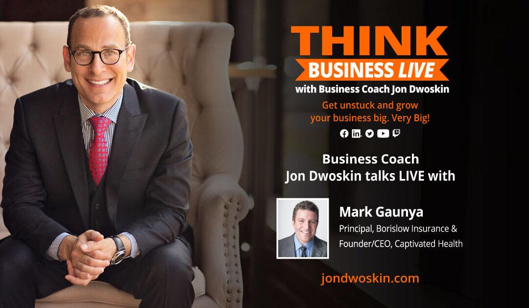 THINK Business LIVE: Jon Dwoskin Talks with Mark Gaunya