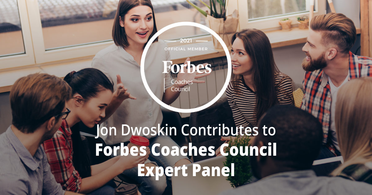Jon Dwoskin Contributes to Forbes Coaches Council Expert Panel: 15 Activities To Help Leaders And Employees Get To Know Each Other