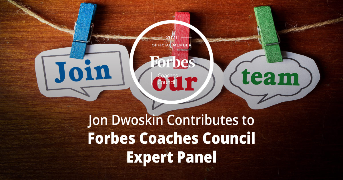 Jon Dwoskin Contributes to Forbes Coaches Council Expert How To Attract Better Talent: 14 Useful Tips For Startup Founders