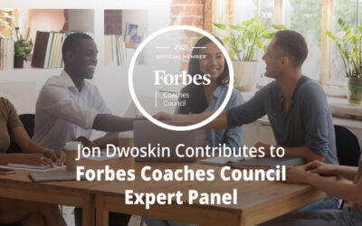 Jon Dwoskin Contributes to Forbes Coaches Council Expert Panel: 12 Onboarding Tips To Set New Hires Up For Success On Day One