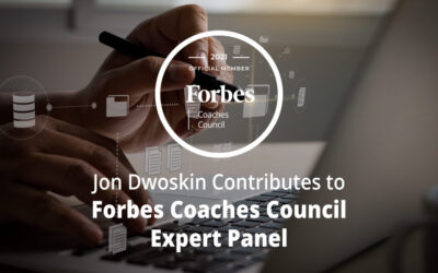Jon Dwoskin Contributes to Forbes Coaches Council Expert Panel: 14 Tips To Help Perfectionists Get Out Of Their Own Way