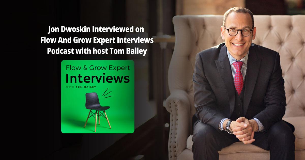 Jon Dwoskin Interviewed on Flow And Grow Expert Interviews Podcast