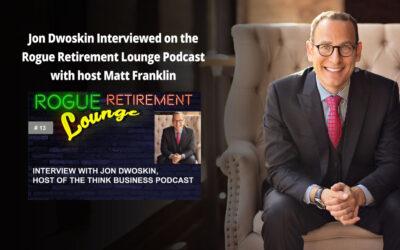Jon Dwoskin Interviewed on the Rogue Retirement Lounge Podcast