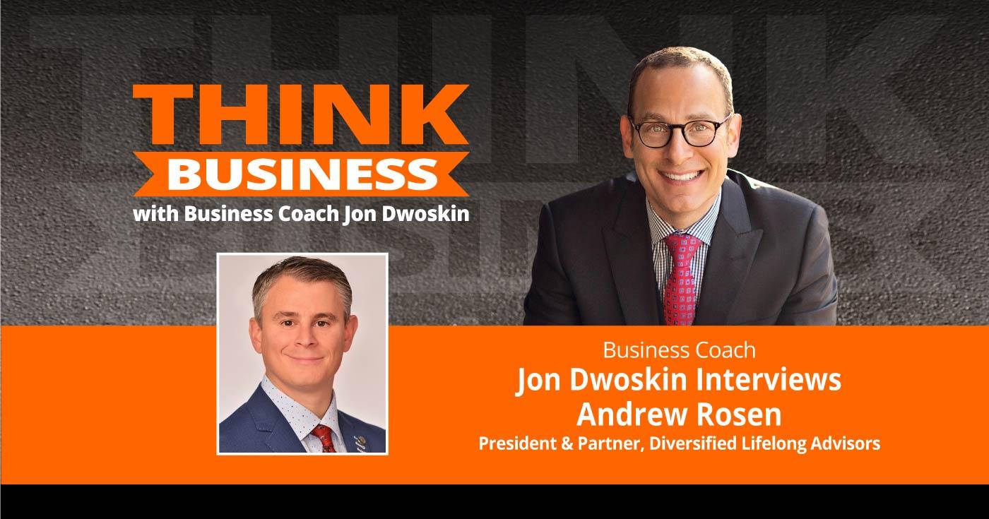 THINK Business Podcast: Jon Dwoskin Talks with Andrew Rosen