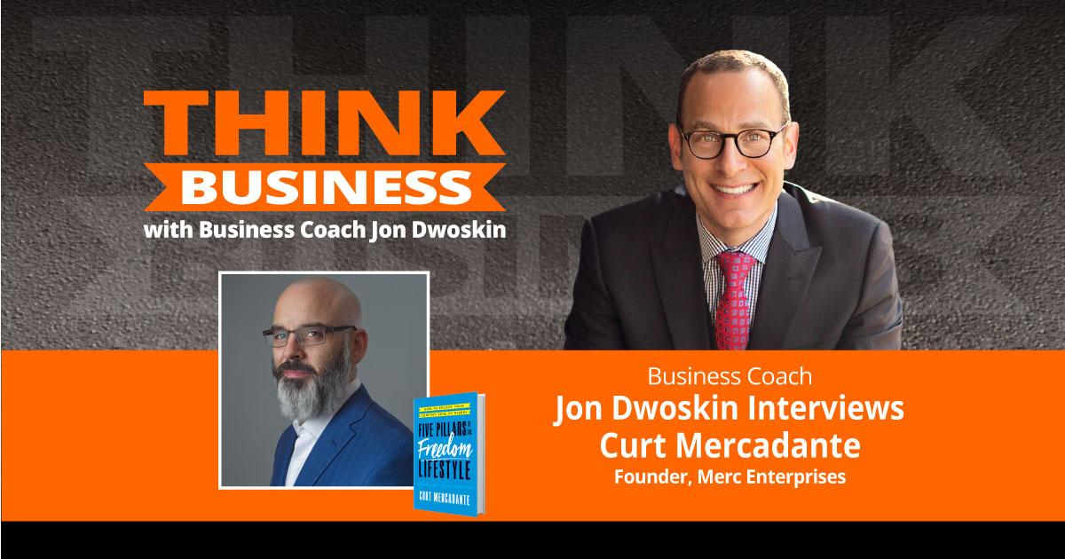 THINK Business Podcast: Jon Dwoskin Talks with Curt Mercadante