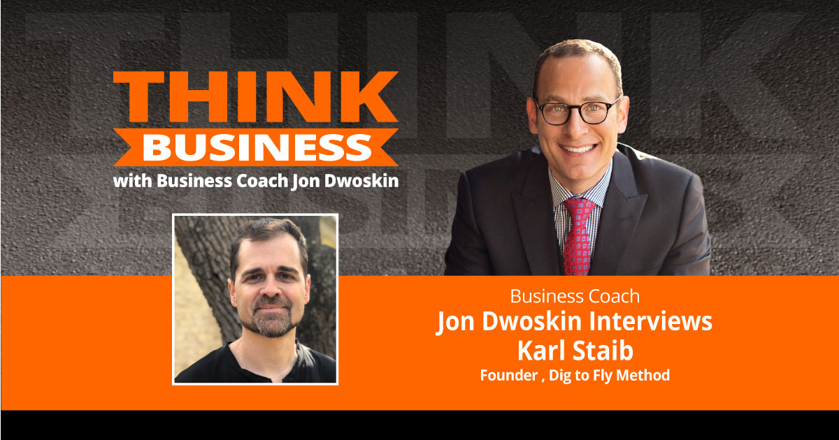 THINK Business Podcast: Jon Dwoskin Talks with Karl Staib