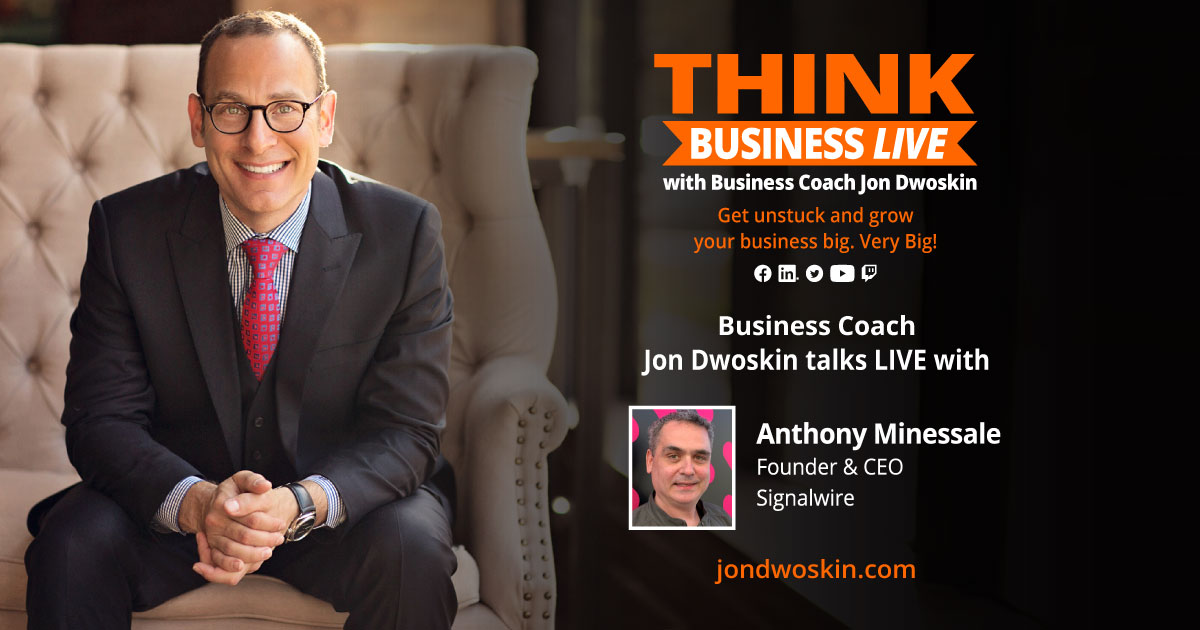 THINK Business LIVE: Jon Dwoskin Talks with Anthony Minessale