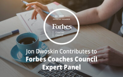 Jon Dwoskin Contributes to Forbes Coaches Council Expert Panel: 10 Productive Things To Do During A Period Of Unemployment