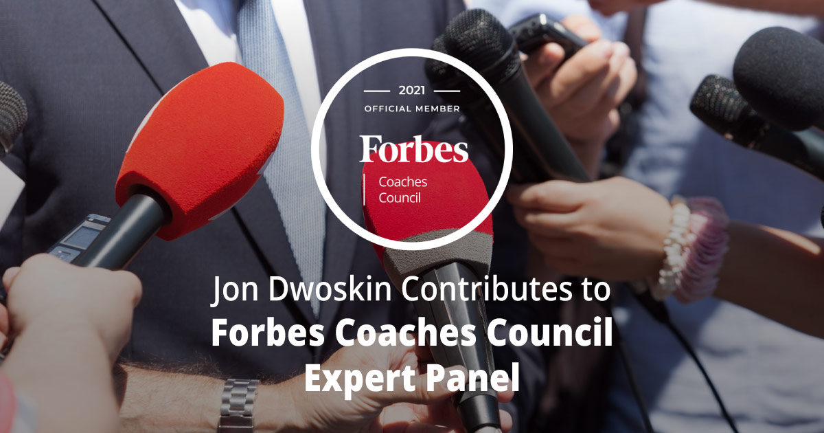 Jon Dwoskin Contributes to Forbes Coaches Council Expert Panel: 13 Ways For Companies To Successfully Recover From Bad Press