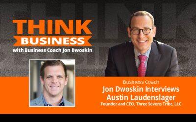 THINK Business Podcast: Jon Dwoskin Talks with Austin Laudenslager