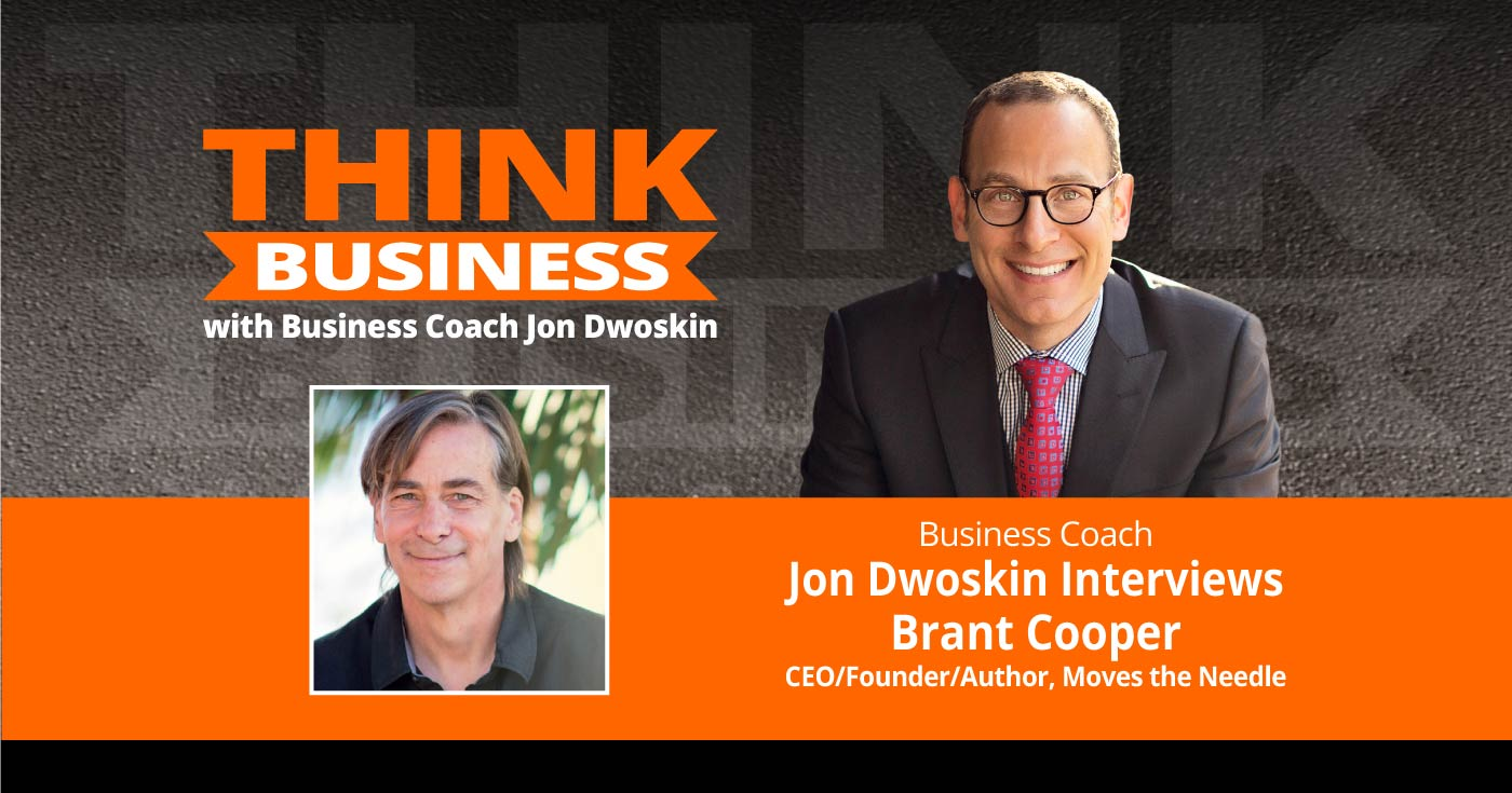 THINK Business Podcast: Jon Dwoskin Talks with Brant Cooper