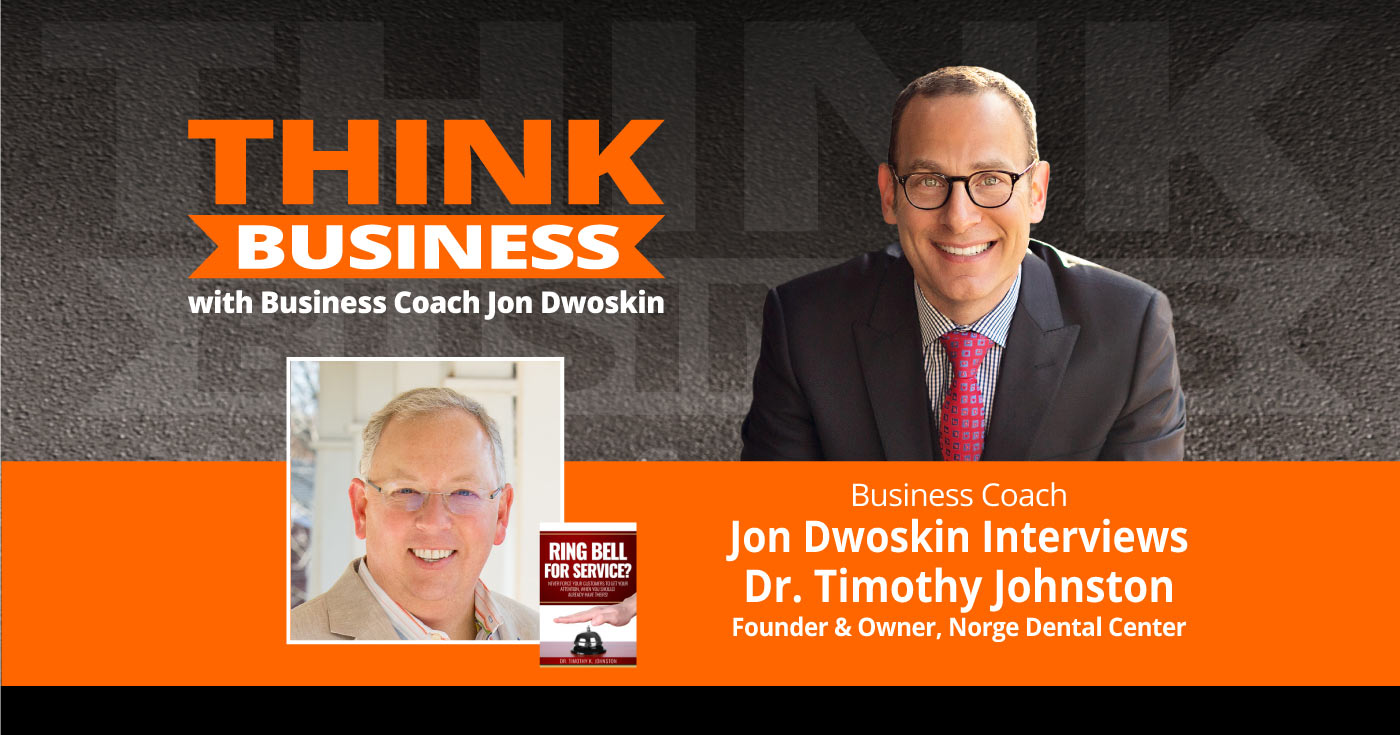 THINK Business Podcast: Jon Dwoskin Talks with Dr. Timothy Johnston