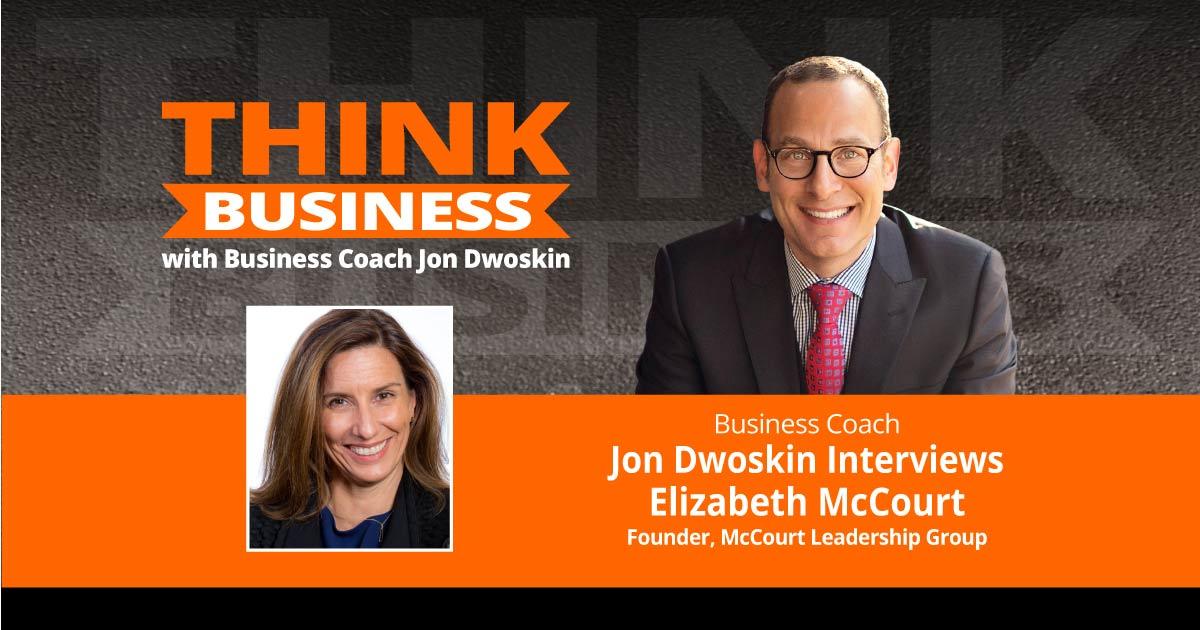 THINK Business Podcast: Jon Dwoskin Talks with Elizabeth McCourt