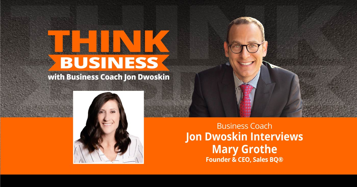 THINK Business Podcast: Jon Dwoskin Talks with Mary Grothe