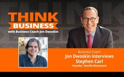 THINK Business Podcast: Jon Dwoskin Talks with Stephen Carl
