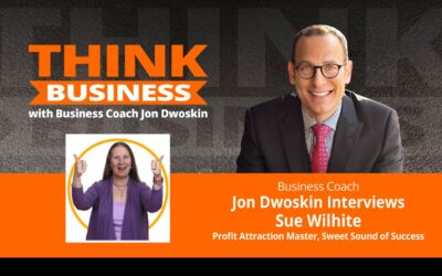 THINK Business Podcast: Jon Dwoskin Talks with Sue Wilhite