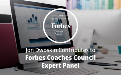Jon Dwoskin Contributes to Forbes Coaches Council Expert Panel: Eight First Steps To Take When Business Profits Suddenly Drop