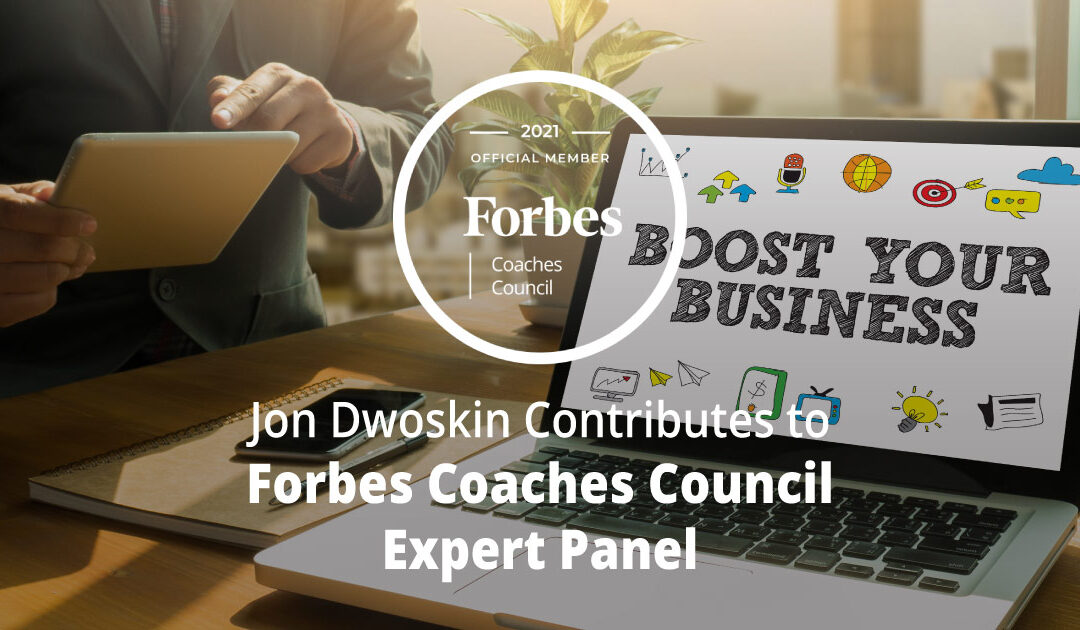 Jon Dwoskin Contributes to Forbes Coaches Council Expert Panel: 12 Ways To Boost Revenue And Profits