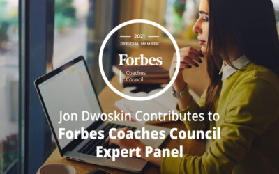 Jon Dwoskin Contributes to Forbes Coaches Council Expert Panel: Want To Better Support Remote Employees? 11 Tips For Leaders