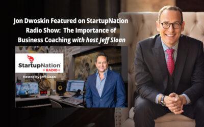 Jon Dwoskin Featured on StartupNation Radio Show: The Importance of Business Coaching