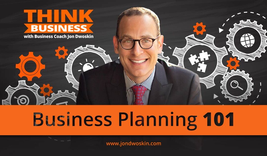 Business Planning 101 With Jon Dwoskin – Episodes 1-4