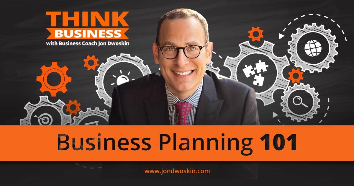 Business Planning 101 with Jon Dwoskin