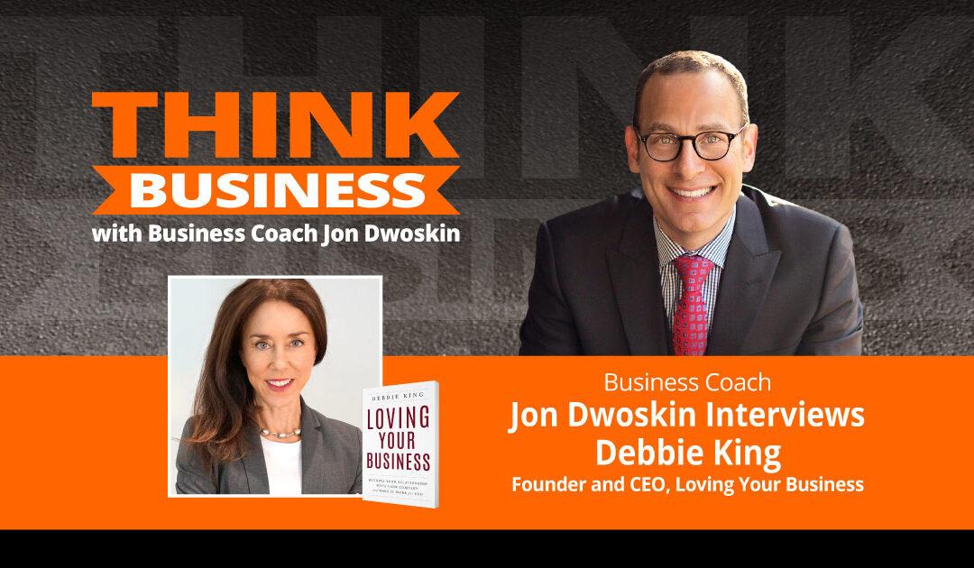 THINK Business Podcast: Jon Dwoskin Talks with Debbie King