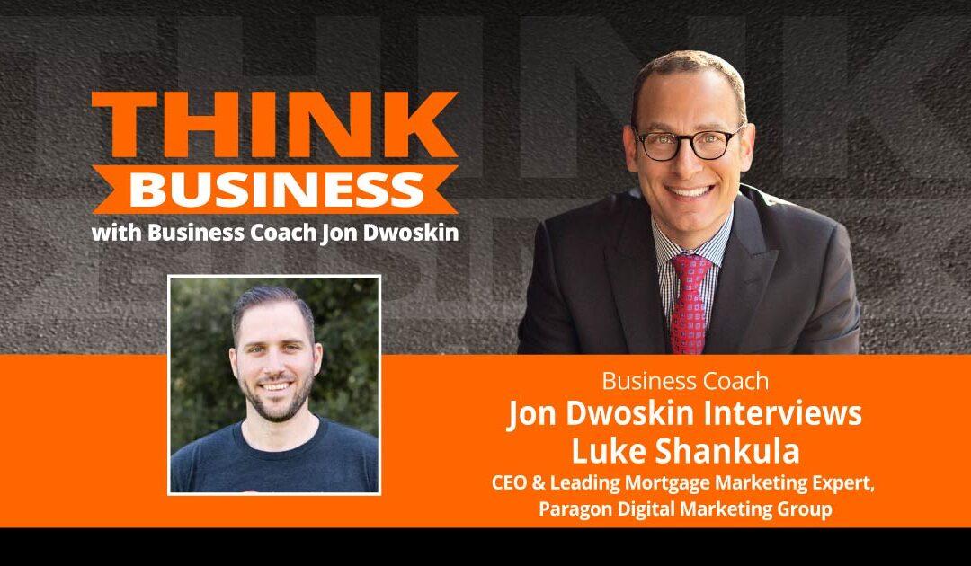 THINK Business Podcast: Jon Dwoskin Talks with Luke Shankula