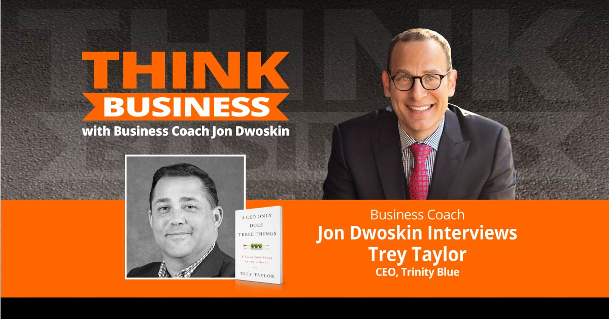 THINK Business Podcast: Jon Dwoskin Talks with Trey Taylor