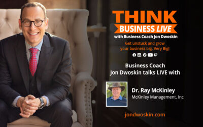 THINK Business LIVE: Jon Dwoskin Talks with Dr. Ray McKinley – Part 3