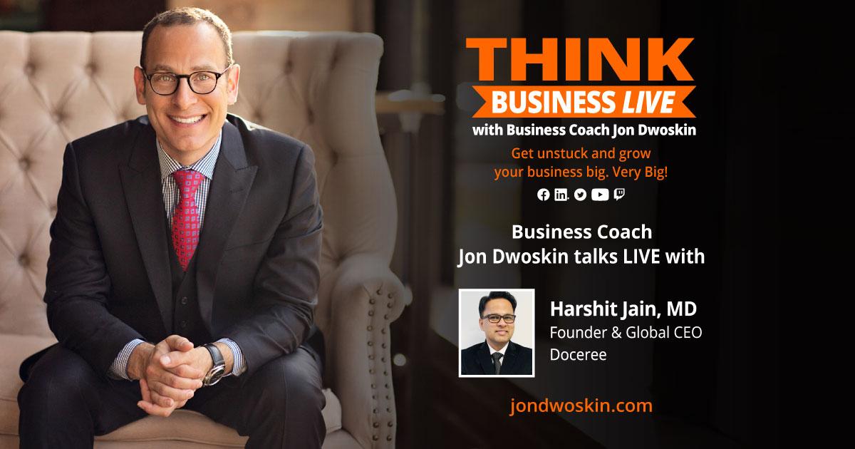 THINK Business LIVE: Jon Dwoskin Talks with Harshit Jain