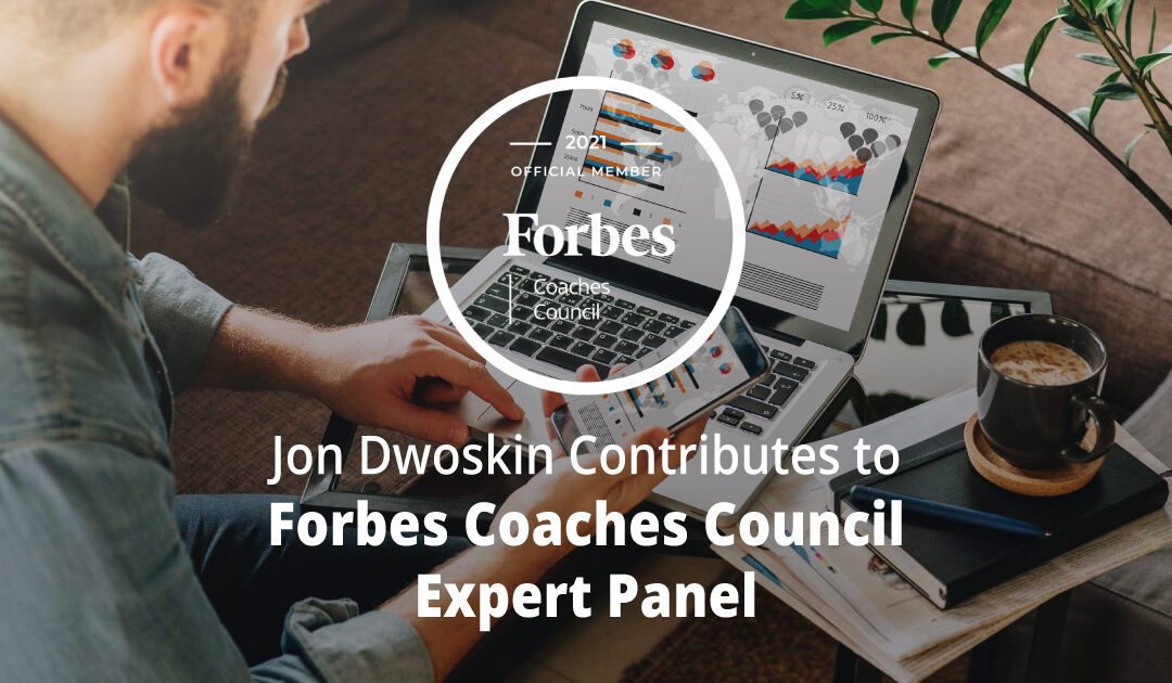 Jon Dwoskin Contributes to Forbes Coaches Council Expert Panel: 13 Strategies New Entrepreneurs Can Use To Build Reliable Sources Of Recurring Revenue