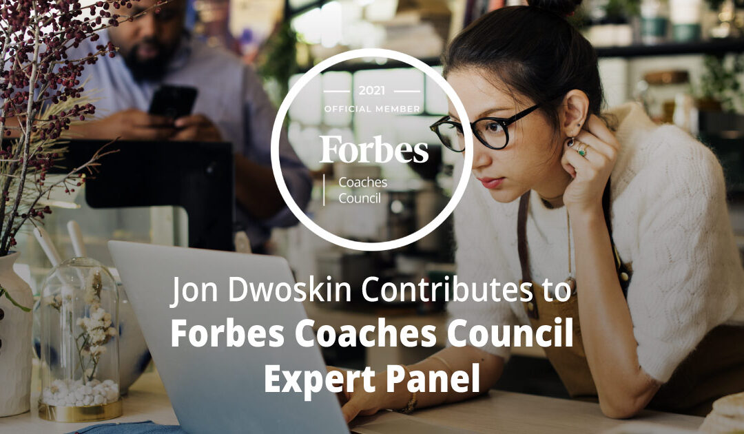 Jon Dwoskin Contributes to Forbes Coaches Council Expert Panel: Nine Important Tips For Owners Looking To Franchise Their Business