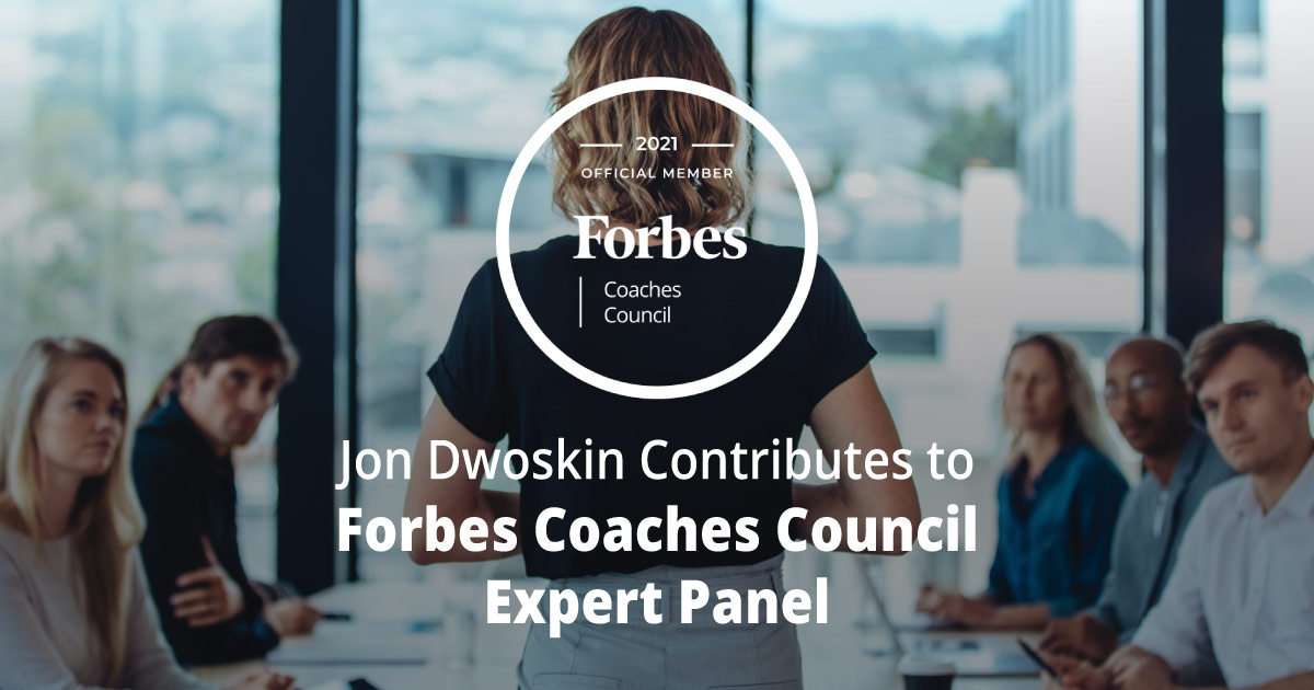 Jon Dwoskin Contributes to Forbes Coaches Council Expert Panel: 11 Ways Board Members Can Help A Company Manage A Crisis