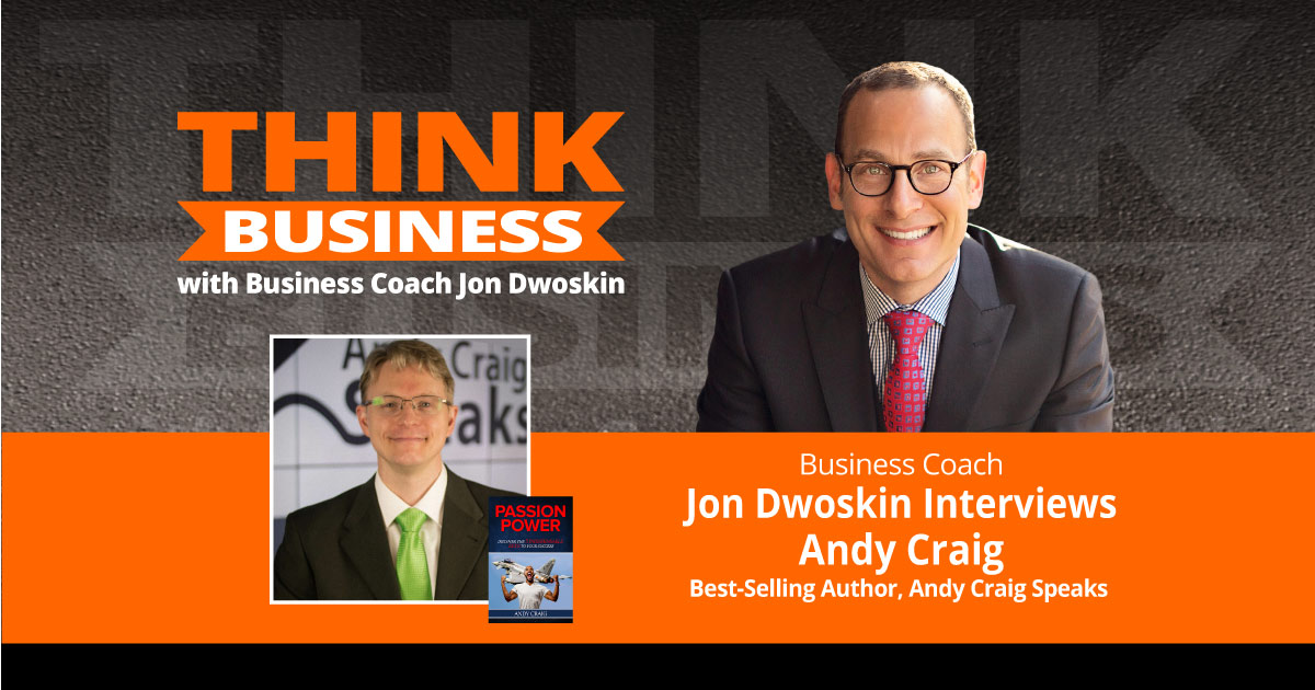 THINK Business Podcast: Jon Dwoskin Talks with Andy Craig