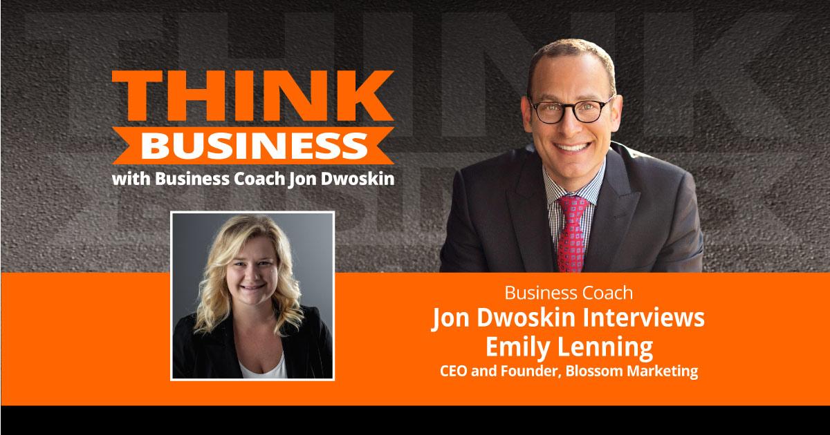 THINK Business Podcast: Jon Dwoskin Talks with Emily Lenning