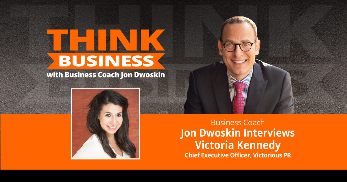 THINK Business Podcast: Jon Dwoskin Talks with Victoria Kennedy