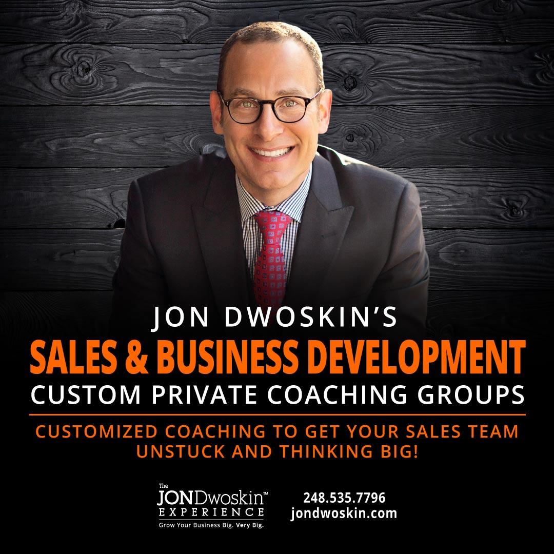 Jon Dwoskin's Sales & Business Development Private Coaching Group