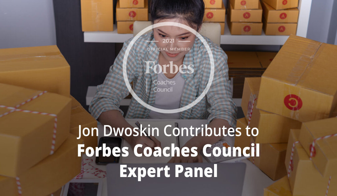 Jon Dwoskin Contributes to Forbes Coaches Council Expert Panel: 14 Strategies For Solopreneurs To Ensure Strong Revenue Through The Holiday Season