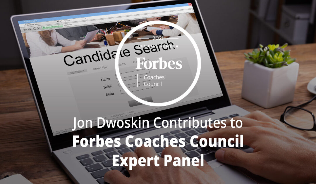 Jon Dwoskin Contributes to Forbes Coaches Council Expert Panel: Key Ways Artificial Intelligence Can Improve Recruiting In The Hiring Process