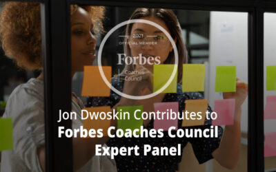 Jon Dwoskin Contributes to Forbes Coaches Council Expert Panel: 10 Ways For An Entrepreneur To Fix An Ineffective Business Model