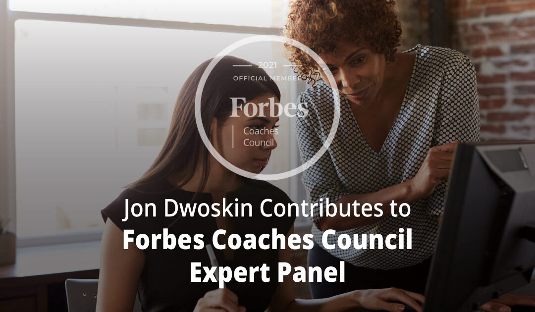 Jon Dwoskin Contributes to Forbes Coaches Council Expert Panel: 16 Of The Best Reasons To Pursue A Professional Apprenticeship