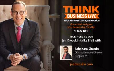 THINK Business LIVE: Jon Dwoskin Talks with Saksham Sharda