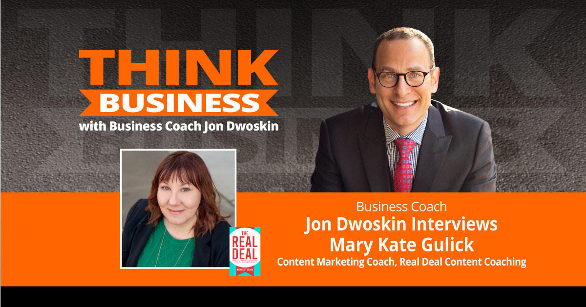 THINK Business Podcast: Jon Dwoskin Talks with Mary Kate Gulick