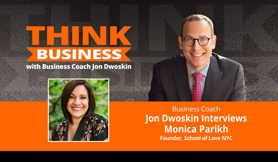 THINK Business Podcast: Jon Dwoskin Talks with Monica Parikh