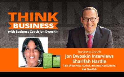 THINK Business Podcast: Jon Dwoskin Talks with Sharifah Hardie