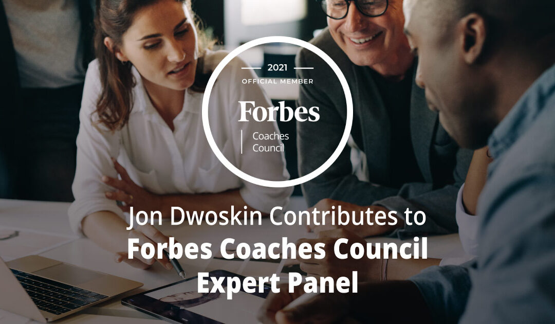 Jon Dwoskin Contributes to Forbes Coaches Council Expert Panel: 12 Mistakes Marketers Commonly Make In Corporate Social Ad Strategies