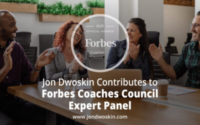 Jon Dwoskin Contributes to Forbes Coaches Council Expert Panel: 15 Ways For Managers To Find Out How To Better Support Their Team Members
